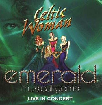Celtic Woman - Emerald: Musical Gems DVD - 06025 3764415