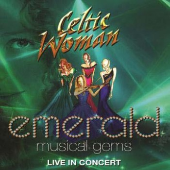 Celtic Woman - Emerald: Musical Gems  CD - 06025 3764412