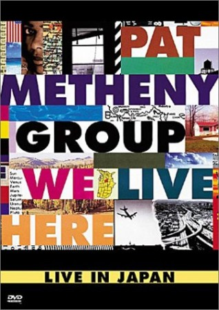 Pat Metheny Group - We Live Here: Live In Japan DVD - EREDV952