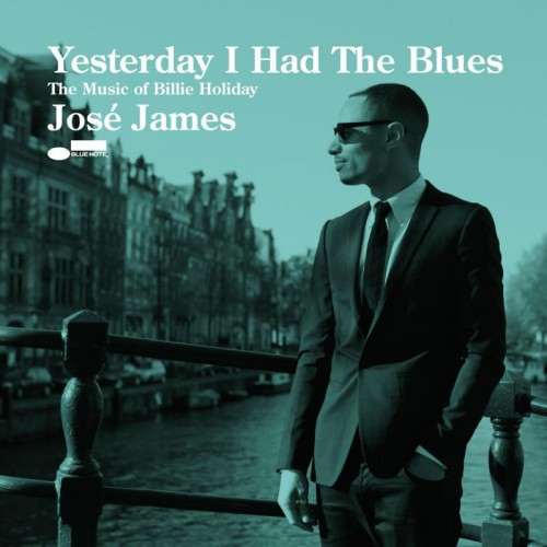 Jose James - Yesterday I Had The Blues: The Music Of Billie Holiday CD - 06004 0653620