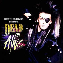 Dead Or Alive - That's The Way I Like It: The Best Of CD - CDEPC7102