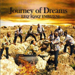 Journey Of Dreams - Leq' Iqaq' Embizeni CD - SSW168