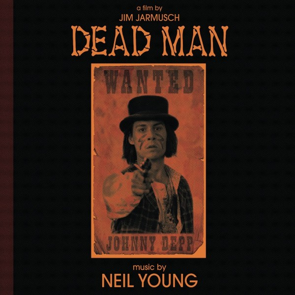 Neil Young - Dead Man (Music from and Inspired By the Motion Picture) VINYL - 9362461711