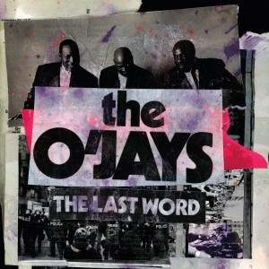 The O'Jays - The Last Word VINYL - 5053846644