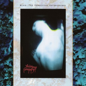 Skinny Puppy - Mind: The Perpetual Intercourse VINYL - 6700300051