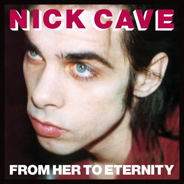 Nick Cave & The Bad Seeds - From Her to Eternity VINYL - 541493971011