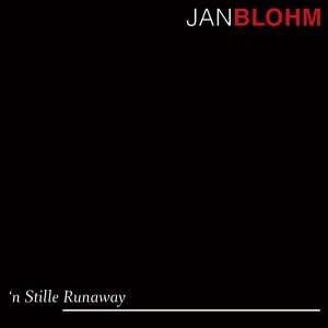 Jan Blohm - 'n Stille Runaway CD - VONK442