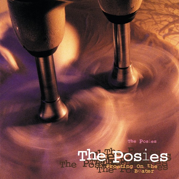 The Posies - Frosting On the Beater CD - 8166510124