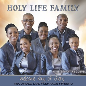 Holy Life Family  - Welcome King Of Glory CD - CDHLM66