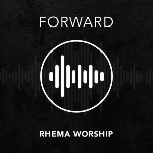 Rhema Worship - Forward CD - RPCD0014