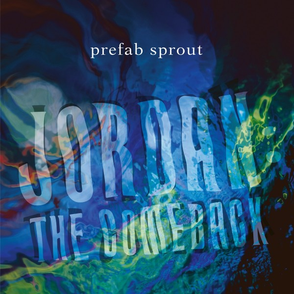 Prefab Sprout - Jordan: The Comeback (Remastered) VINYL - 19075944641