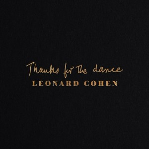 Leonard Cohen - Thanks For The Dance VINYL - 19075978661