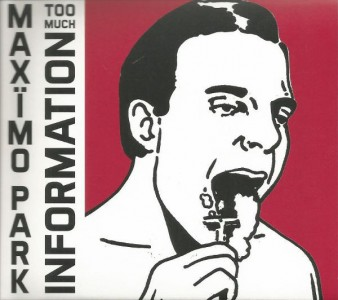 Maximo Park - Too Much Information CD - DLGHT 1CD