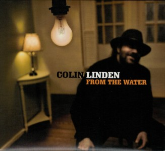 Colin Linden - From The Water CD - TND 526