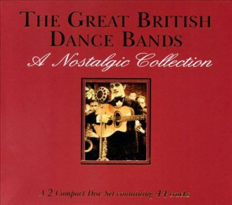 The Great British Dance Bands - A Nostalgic Collection CD - GALE 446