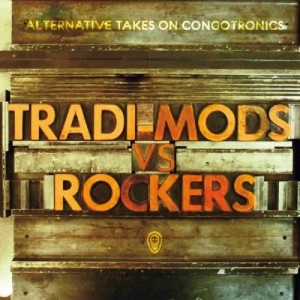 Tradi-Mods Vs Rockers : Alternative Takes On Congotronics CD - CRAM 169