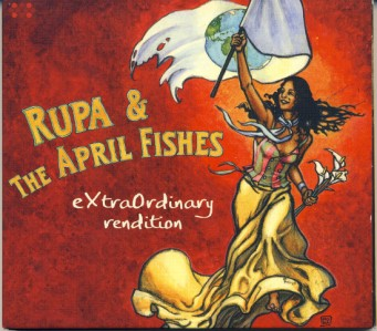 Extraodinary Rendition - Rupa & The April Fishes CD - CMBCD 7
