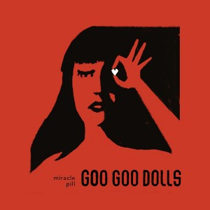 The Goo Goo Dolls - Miracle Pill CD - 9362489968