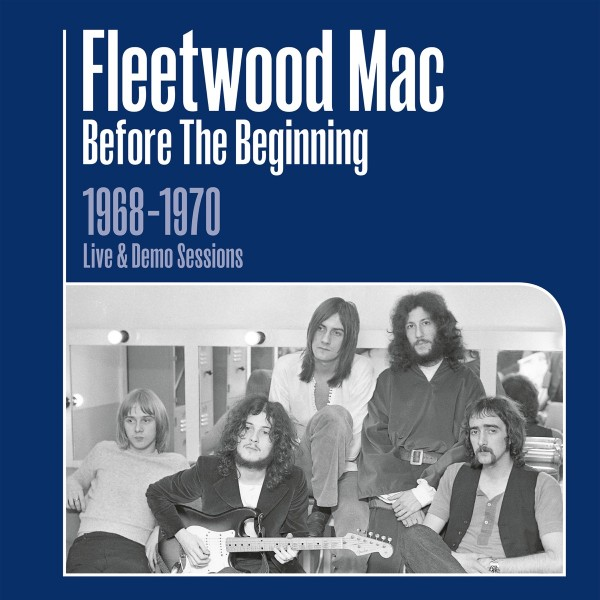 Fleetwood Mac - Before the Beginning: 1968-1970 Rare Live & Demo Sessions (Remastered) VINYL - 19075923251