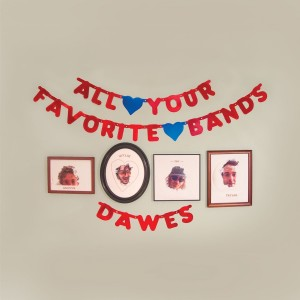 Dawes - All Your Favorite Bands VINYL - 8572230041
