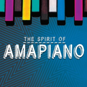The Spirit of Amapiano CD - 060250861510