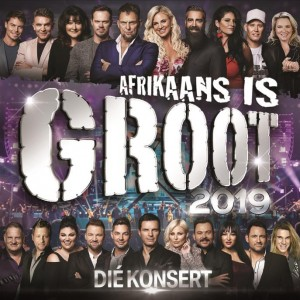 Afrikaans is Groot 2019 - Die Konsert CD - CDJUKE 241