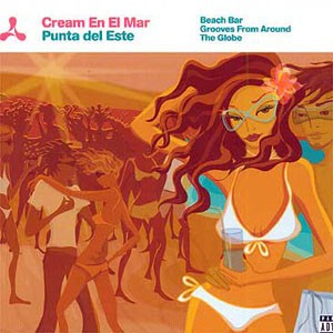 Cream En El Mar: Punta Del Este - Beach Bar Grooves From Around The Globe CD - VTDCDX434