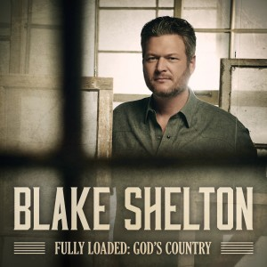 Blake Shelton - Fully Loaded : God's Country CD - 0093624896593