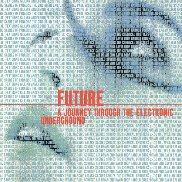 Future A Journey Through The Electronic Underground CD - 7243844142
