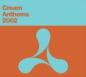 Cream Anthems 2002 CD - 724381165621