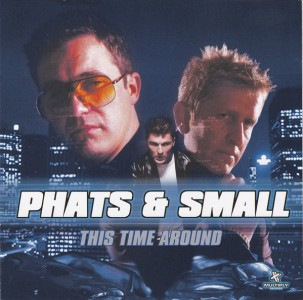 Phats & Small - This Time Around CD - 012905-2 TST