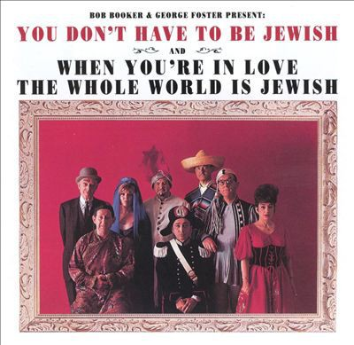 Bob Booker & George Foster - You Don't Have To Be Jewish And When You're In Love The Whole World Is Jewish CD - R2 71084