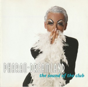 Pharao-Dreamland: The Sound Of The Club CD - 724385256226