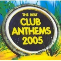 The Best Club Anthems 2005 CD - CDKLASSD 050