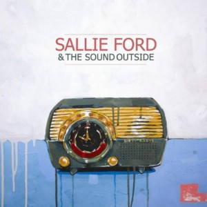 Sallie Ford & The Sound Outside - Dirty Radio CD - PTSN 026CD