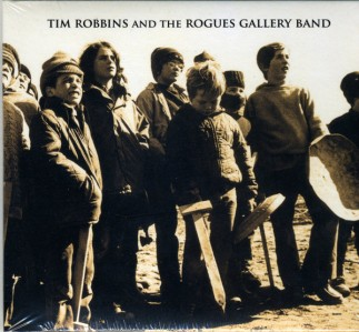 Tim Robbins & The Rogues Gallery Band - Tim Robbins & The Rogues Gallery Band CD - 5413356580235