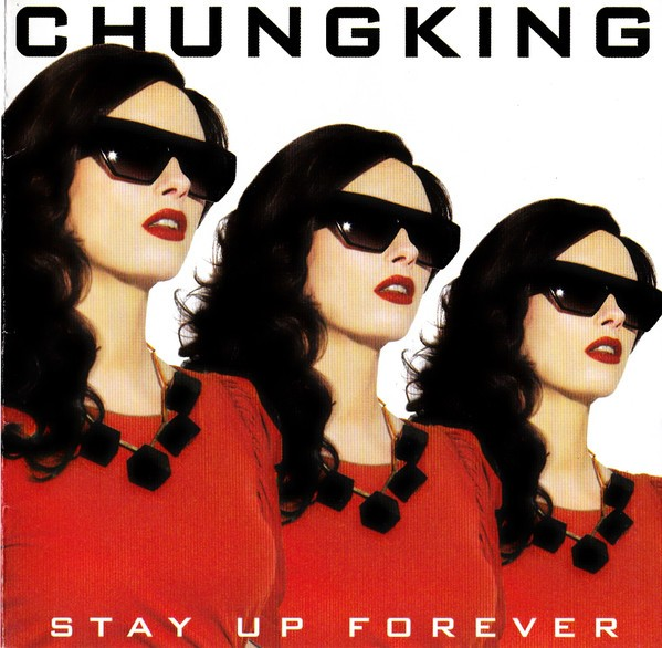 Chungking - Stay Up Forever CD - INSRECCD01