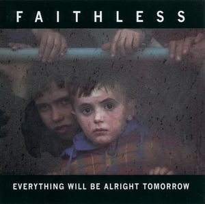 Faithless - Everything Will Be Alright Tomorrow CD - CDAST 475