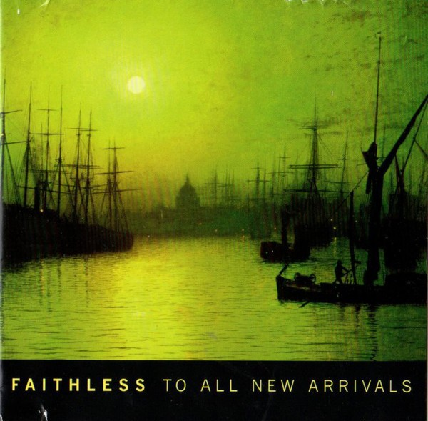 Faithless - To All New Arrivals CD - CDAST 499
