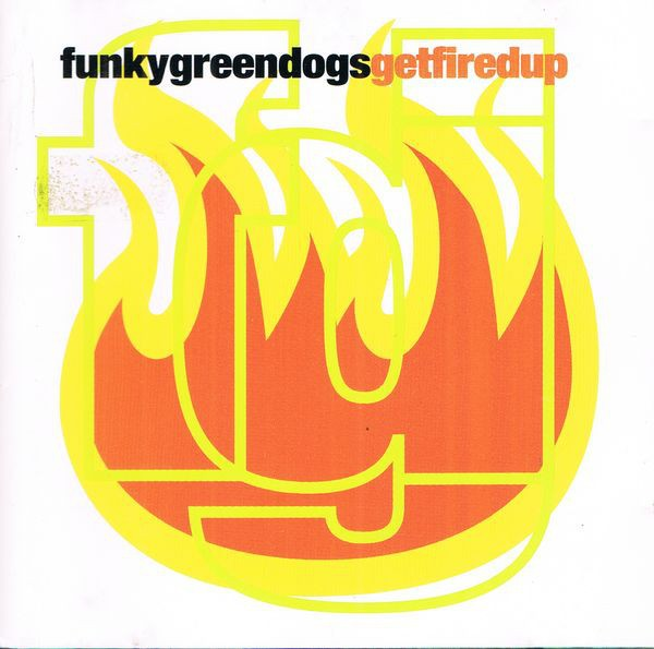 Funky Green Dogs - Get Fired Up CD - MCD 11511