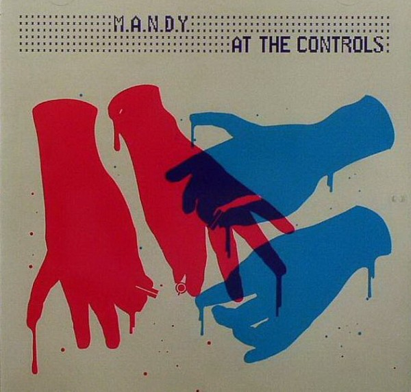 M.A.N.D.Y. - At The Controls CD - RESISTCD81