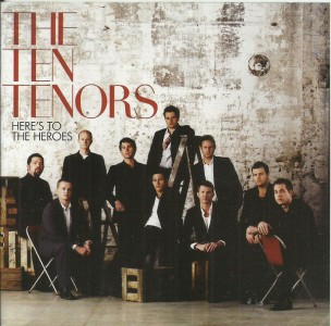 The Ten Tenors - Here's To The Heroes CD - WBCD 2124