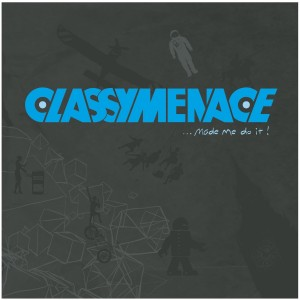 ClassyMenace - ... Made Me Do It CD - CDRCA7391