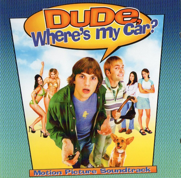 Dude, Where's My Car? (Motion Picture Soundtrack) CD - 4344-31156-2