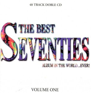 The Best Seventies Album In The World...Ever! Volume One CD - CDBEST4
