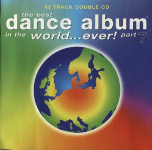 The Best Dance Album In The World...Ever! Part 7 CD - VTCD 138