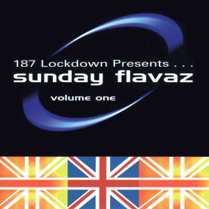 187 Lockdown Presents... Sunday Flavaz: Volume 1 CD - 74321538802