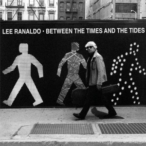 Lee Ranaldo - Between The Times And The Tides CD - OLE980-2