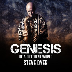 Steve Dyer - Genesis of a Different World CD - DYCE 010