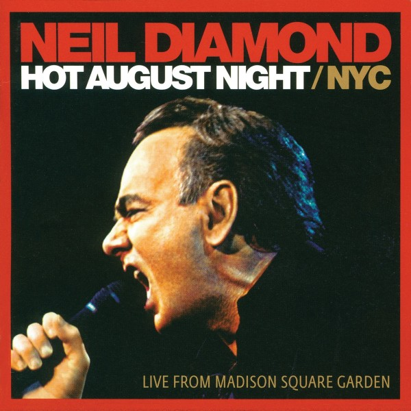 Neil Diamond - Hot August Night / NYC (Live from Madison Square Garden) VINYL - 060250882172